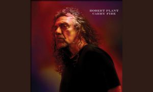 "Robert Plant – neues Album ""Carry Fire"""