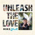 Mike Love: Unleash the Love