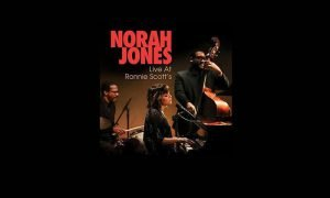 Norah Jones – Live At Ronnie Scott's