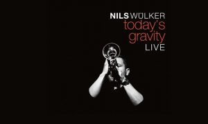 "Nils Wülker Single ""Today's Gravity"" – neues Album ""Decade – Live"""