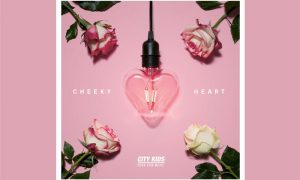 "City Kids Feel The Beat – ""Cheeky Heart"""