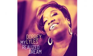 "Dorrey Lyles ""My Realized Dream"" – Black Music jetzt hören"