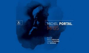 MICHEL PORTAL neues Album MP85