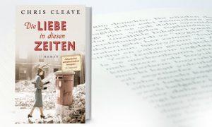Die Liebe in diesen Zeiten – Chris Cleave
