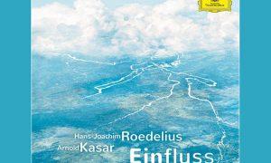 Einfluss – Hans-Joachim Roedelius & Arnold Kasar