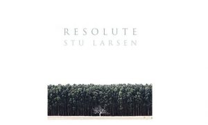 Stu Larsen – Resolute