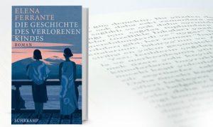 Elena Ferrante – Die Geschichte des verlorenen Kindes