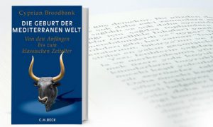 Cyprian Broodbank: Die Geburt der mediterranen Welt