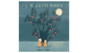 Andy Clark: I love Joyce Morris