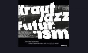 Ein jazziges Wochenende mit Kraut Jazz Futurism
