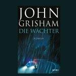 DIE WÄCHTER – neuer Roman von John Grisham