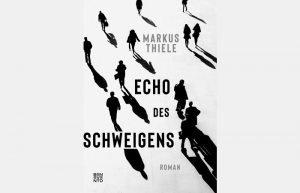 Markus Thiele Echo des Schweigens