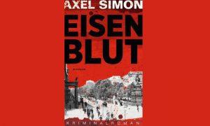 EISENBLUT – historischer Kriminalroman von Axel Simon