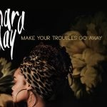 """ANDRA DAY neue Single """"Make Your Troubles Go Away"""""""