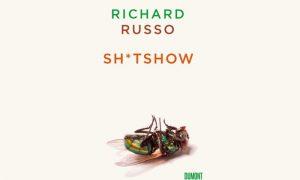 SH*TSHOW von Richard Russo – Buchtipp