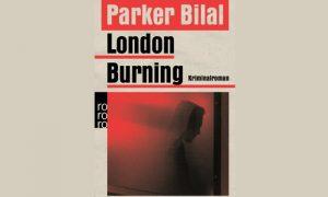 London Burning von Parker Bilal- Buchtipp