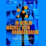 In Berlin wachsen keine Orangenbäume – Filmtipp