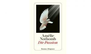 Die Passion von Amélie Nothomb – Buchtipp