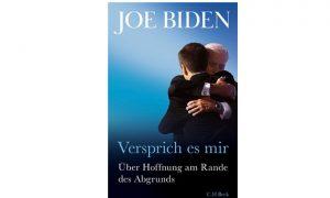 Versprich es mir – Joe Biden über Hoffnung am Rande des Abgrunds