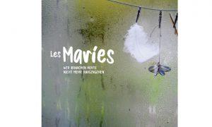 """Les Maries – """"Grau ist der Himmel und Du bist schön…"""