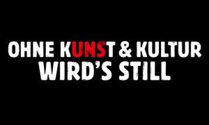 """""""Ohne Kunst & Kultur wird's still"""""""