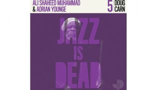 CD-Tipp: Doug Carn – Jazz is Dead (JID 005)