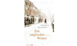 Ein englischer Winter von Thomas Reverdy – Buchtipp