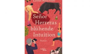 Señor Herreras blühende Intuition von Linus Reichlin