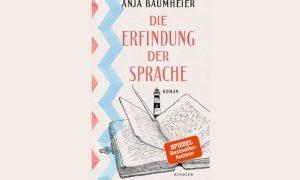 Die Erfindung der Sprache von Anja Baumheier