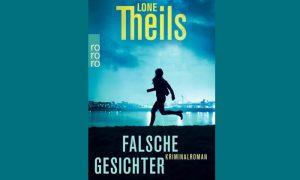 Falsche Gesichter Kriminalroman von  Lone Theils