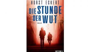 Die Stunde der Wut – Thriller von Horst Eckert