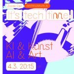 IT'S TECH TIME! KÜNSTLICHE INTELLIGENZ & KUNST
