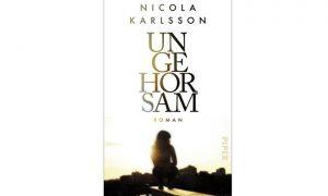 Ungehorsam – Roman von Nicola Karlsson