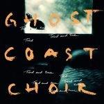 """""""Tried & True""""- Vorbote des neuen Albums von Ghost Coast Choir"""