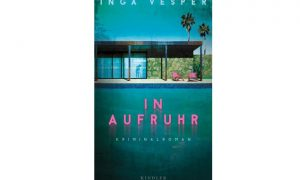 Inga Vesper – IN AUFRUHR – Kriminalroman