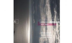 "Edward Perraud – Jazz-Album ""Hors-Temps"""