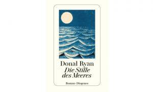 Die Stille des Meeres – Roman von Donal Ryan